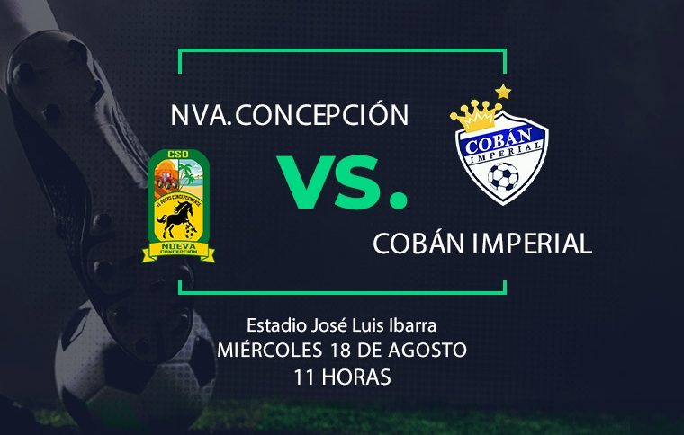 EN VIVO |  Nueva.  Concepción vs.Cobán Imperial